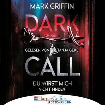 Dark Call - Du wirst mich nicht finden (Gekürzt)