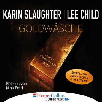 Goldwäsche - Ein Fall für Jack Reacher und Will Trent (Ungekürzt)