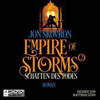 Schatten des Todes - Empire of Storms, Band 2 (ungekürzt)