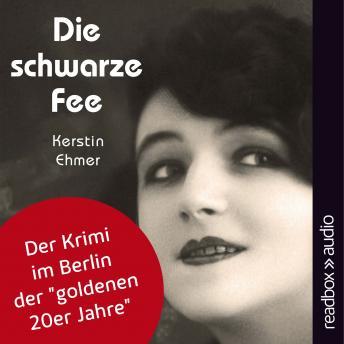 Die schwarze Fee - Der Krimi im Berlin der 'goldenen 20er Jahre'