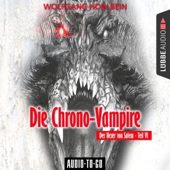 Die Chrono-Vampire - Der Hexer von Salem 6 (Gekürzt)