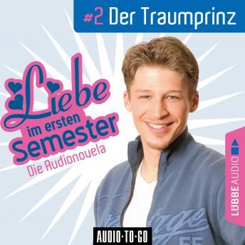 Liebe im ersten Semester, Folge 2: Der Traumprinz (Audionovela)
