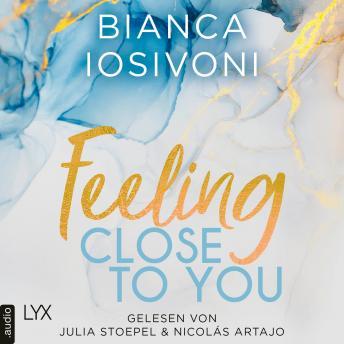Feeling Close to You - Was auch immer geschieht, Teil 2 (Ungekürzt)