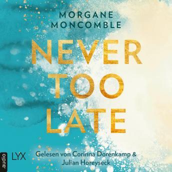 Never Too Late - Never, Teil 2 (Ungekürzt)