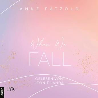 When We Fall - LOVE NXT, Band 2 (Ungekürzt)