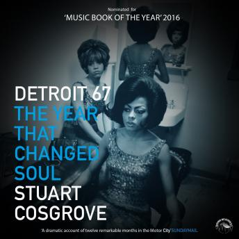 Detroit `67 - The Year that changed Soul (Unabridged)