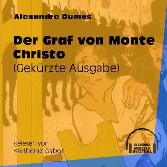 Der Graf von Monte Christo (Gekürzt)