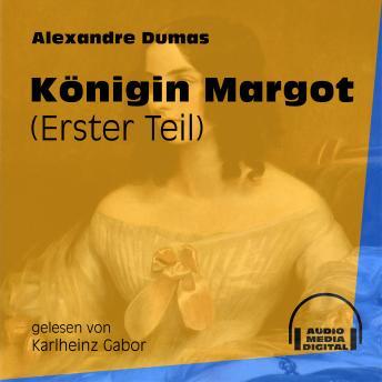 Königin Margot, Band 1 (Ungekürzt)