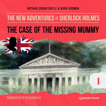 The Case of the Missing Mummy - The New Adventures of Sherlock Holmes, Episode 1 (Unabridged)
