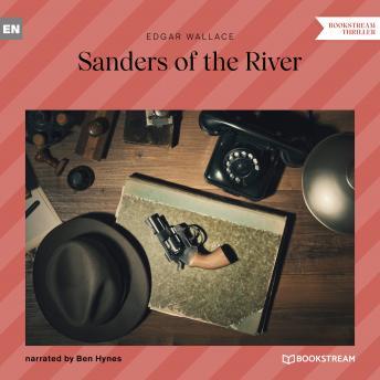 Sanders of the River (Unabridged)