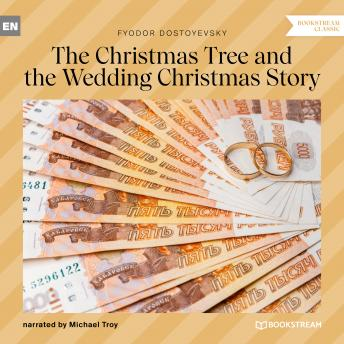 Christmas Tree and the Wedding Christmas Story (Unabridged), Audio book by Fyodor Dostoyevsky