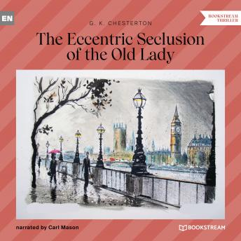 The Eccentric Seclusion of the Old Lady (Unabridged)