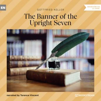 The Banner of the Upright Seven (Unabridged)