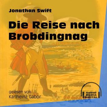 Die Reise nach Brobdingnag (Ungekürzt)