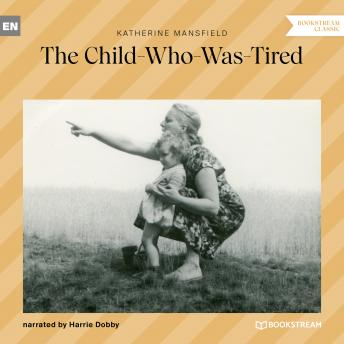 The Child-Who-Was-Tired (Ungekürzt)