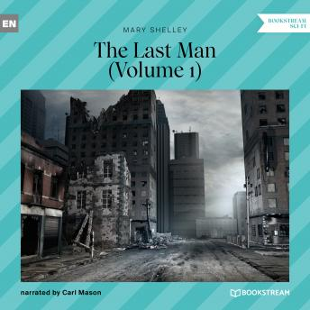 The Last Man, Volume 1 (Unabridged)