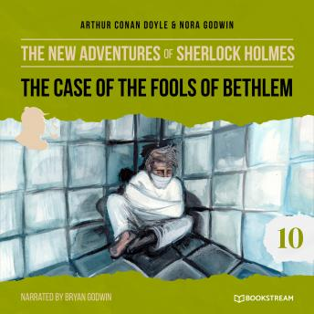 The Case of the Fools of Bethlem - The New Adventures of Sherlock Holmes, Episode 10 (Unabbreviated)