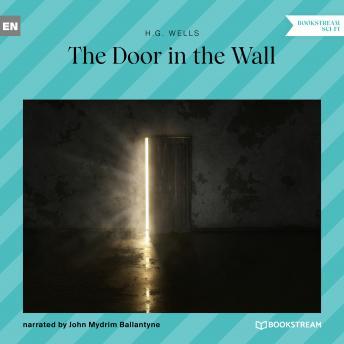 The Door in the Wall (Unabridged)
