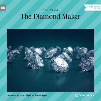 The Diamond Maker (Unabridged)
