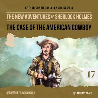 The Case of the American Cowboy - The New Adventures of Sherlock Holmes, Episode 17 (Unabridged)