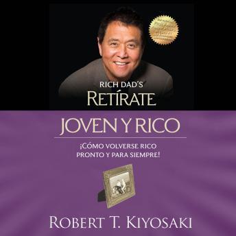 Retírate joven y rico (Bestseller): ¡Cómo volverse rico pronto y para siempre!