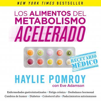 Los alimentos del metabolismo acelerado (Colección Vital): Recetas para sanar tu cuerpo, perder peso y vivir en armonía