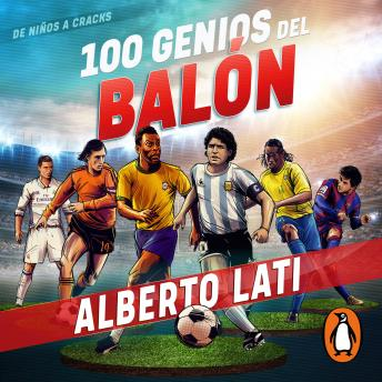 Download 100 genios del balón: De niños a cracks by Alberto Lati