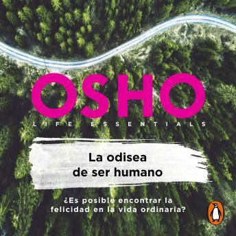 La odisea de ser humano: ¿Es posible encontrar la felicidad en la vida ordinaria?