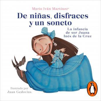 De niñas, disfraces y un soneto: La infancia de sor Juana Inés de la Cruz