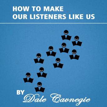 How to Make Our Listeners like Us