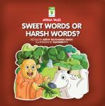 Sweet Words or Harsh Words?, Arthy Muthanna Singh