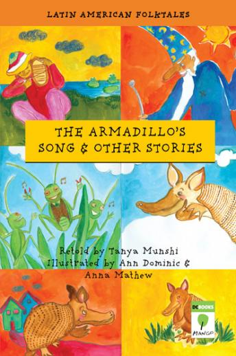 Armadillo's Song and Other Stories, Tanya Munshi