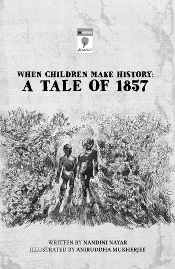 When Children Make History: A Tale of 1857