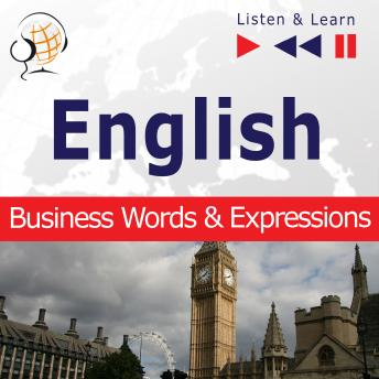 English. Business Words & Expressions - Listen & Learn to Speak (Proficiency Level: B2-C1)