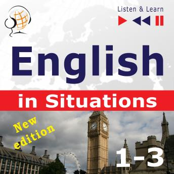 English in Situations. 1-3 -  New Edition: A Month in Brighton + Holiday Travels + Business English: (47 Topics at intermediate level: B1-B2 - Listen & Learn)