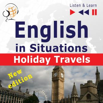 English in Situations: Holiday Travels - New Edition (15 Topics - Proficiency level: B2 - Listen & Learn)