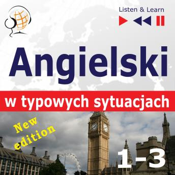 Angielski w typowych sytuacjach. 1-3 - New Edition: A Month in Brighton + Holiday Travels + Business English: (47 tematów na poziomie B1-B2 - Listen & Learn), Anna Kicinska, Joanna Bruska, Dorota Guzik