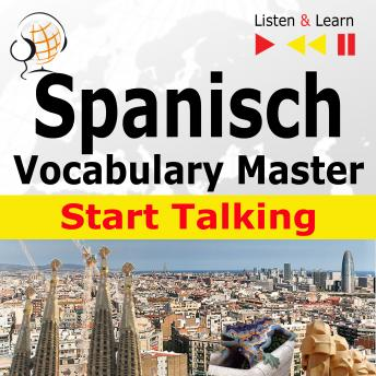 Spanish Vocabulary Master:Start Talking (30 Topics at Elementary Level: A1-A2 - Listen & Learn)
