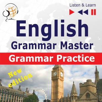English Grammar Master: Grammar Practice - New edition (Upper-intermediate / Advanced Level: B2-C1 - Listen & Learn)