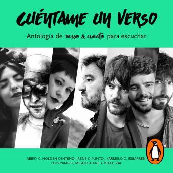 Cuéntame un verso: Antología de Verso&Cuento para escuchar