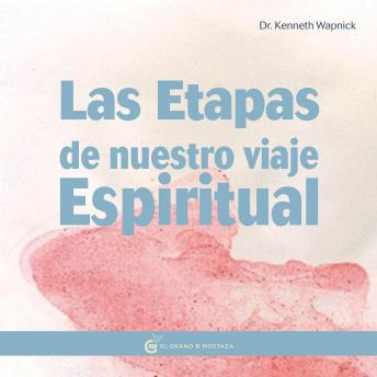 Las Etapas De Nuestro Viaje Espiritual: La práctica de Un Curso de Milagros