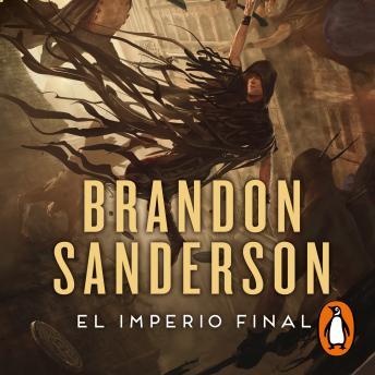 Listen Free To El Imperio Final Nacidos De La Bruma Mistborn 1 By Brandon Sanderson With A Free Trial