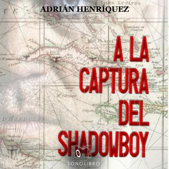 Download A la captura del Shadowboy by Adrían Henríquez