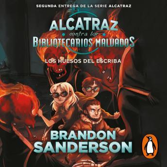 Los huesos del escriba (Alcatraz contra los Bibliotecarios Malvados 2)