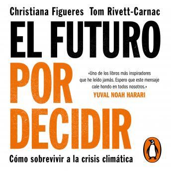 El futuro por decidir: Cómo sobrevivir a la crisis climática