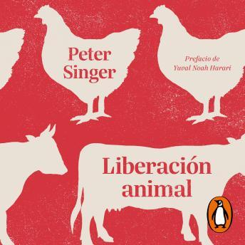 Liberación animal: El clásico definitivo del movimiento animalista