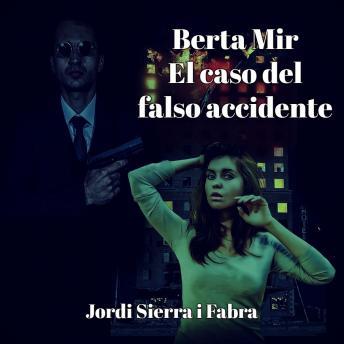 Berta Mir: El caso del falso accidente