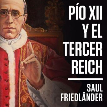 Download Pío XII y el Tercer Reich by Saul Friedländer