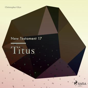 The New Testament 17 - Titus