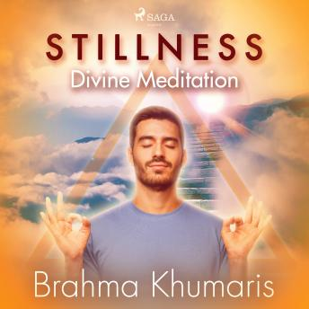 Stillness – Divine Meditation